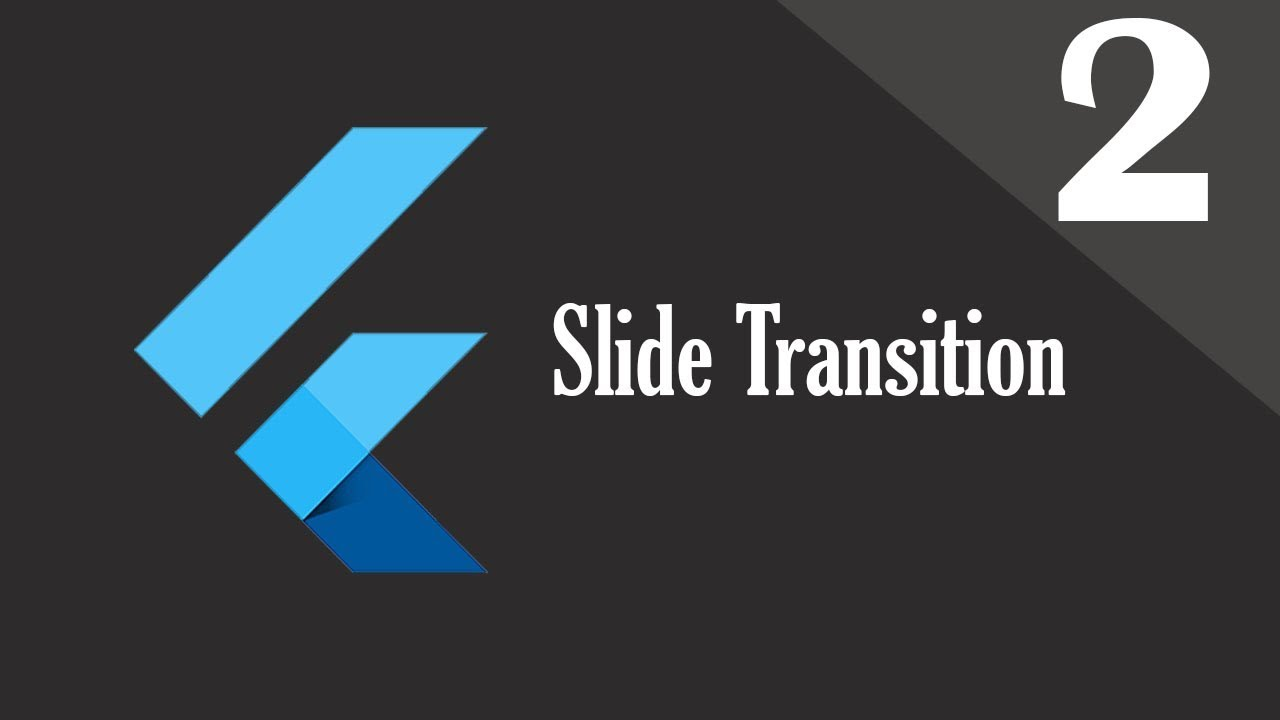 2 SLIDE TRANSITION | Flutter Transition Playlist