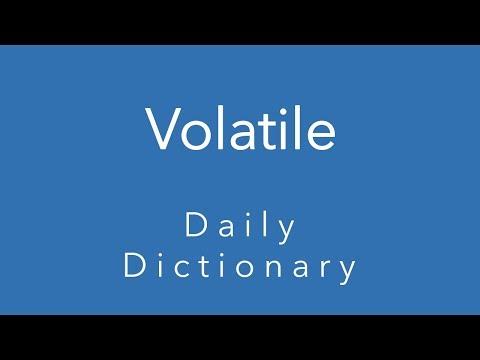Volatile (Daily Dictionary)