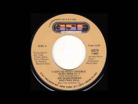 Joe Quarterman - (I Got) So Much Trouble in My Mind Pt. 1 & 2