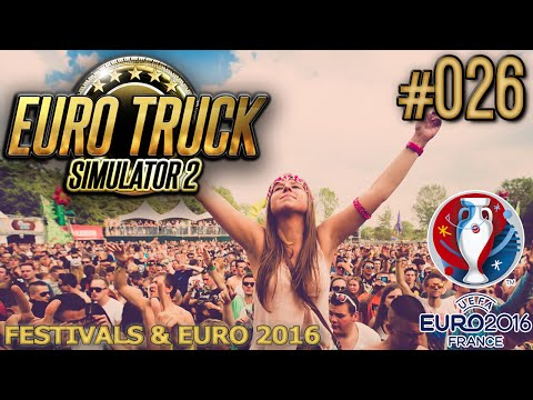UEFA EURO 2016 und FESTIVALS | EURO TRUCK SIMULATOR 2 #026 | Let's Talk