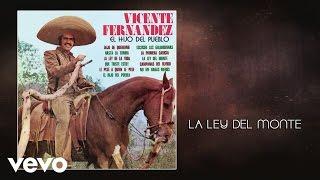 Vicente Fernández - La Ley del Monte