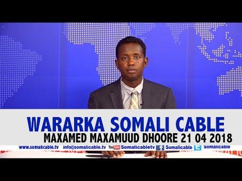 WARARKA SOMALI CABLE IYO MAXAMED MAXAMUUD DHOORE 21 04 2018