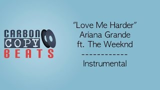 Love Me Harder - Instrumental / Karaoke (In The Style Of Ariana Grande ft. The Weeknd)