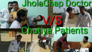 JHOLACHAP DOCTOR V/S CHUTIYA PATIENTS!!!!||BY||!!MORADABADI BOYS!!||!!MB!!||