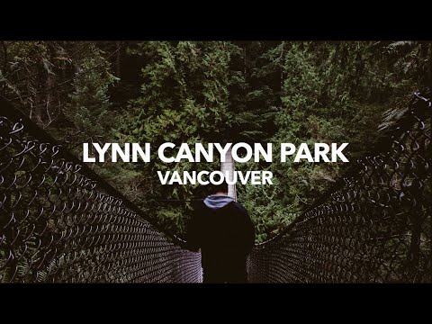 TRAVEL DIARY | Vancouver | Lynn Canyon Park