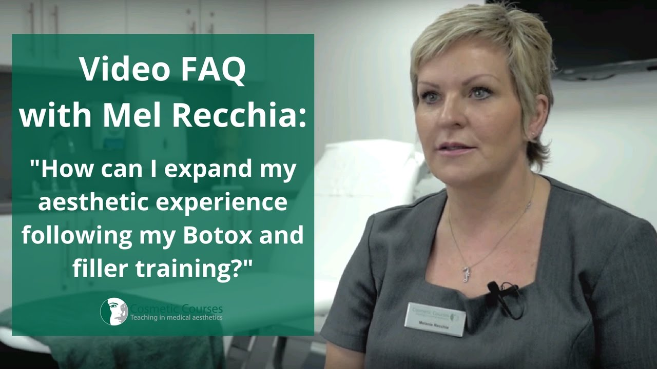How can I expand my aesthetic experience following my Botox and filler  training?