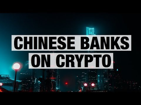 Chinese Banks On Crypto - The Hidden Potential