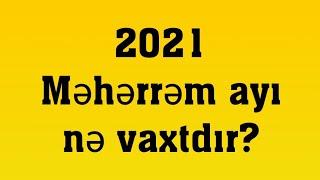 Məhərrəmlik Ayı 2021 Nə Vaxt Başlayır?