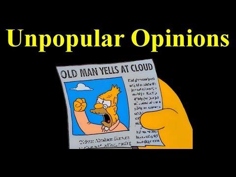 Unpopular Opinions