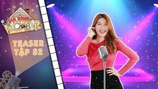 Gia đình sô - bít |Teaser tập 52: Thiên Thanh háo hức vì lần đầu được lấn sân lĩnh vực nghệ thuật?