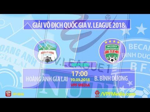 FULL | Hoàng Anh Gia Lai vs B. Bình Dương | VÒNG 1 NUTI CAFE V LEAGUE 2018