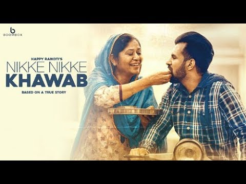 Nikke Nikke KhawabHappy Raikoti Full Song Latest Punjabi Songs 2018Boomb