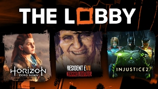 Horizon: Zero Dawn, Resident Evil 7 DLC, Injustice 2 - The Lobby [Full Episode]