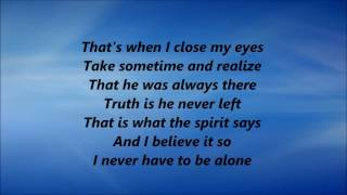 CeCe Winans - Never Have To Be Alone (Lyrics)