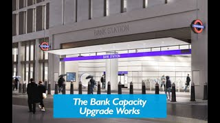 It's the Bank Capacity Upgrade Works - which brings a new Northern ...