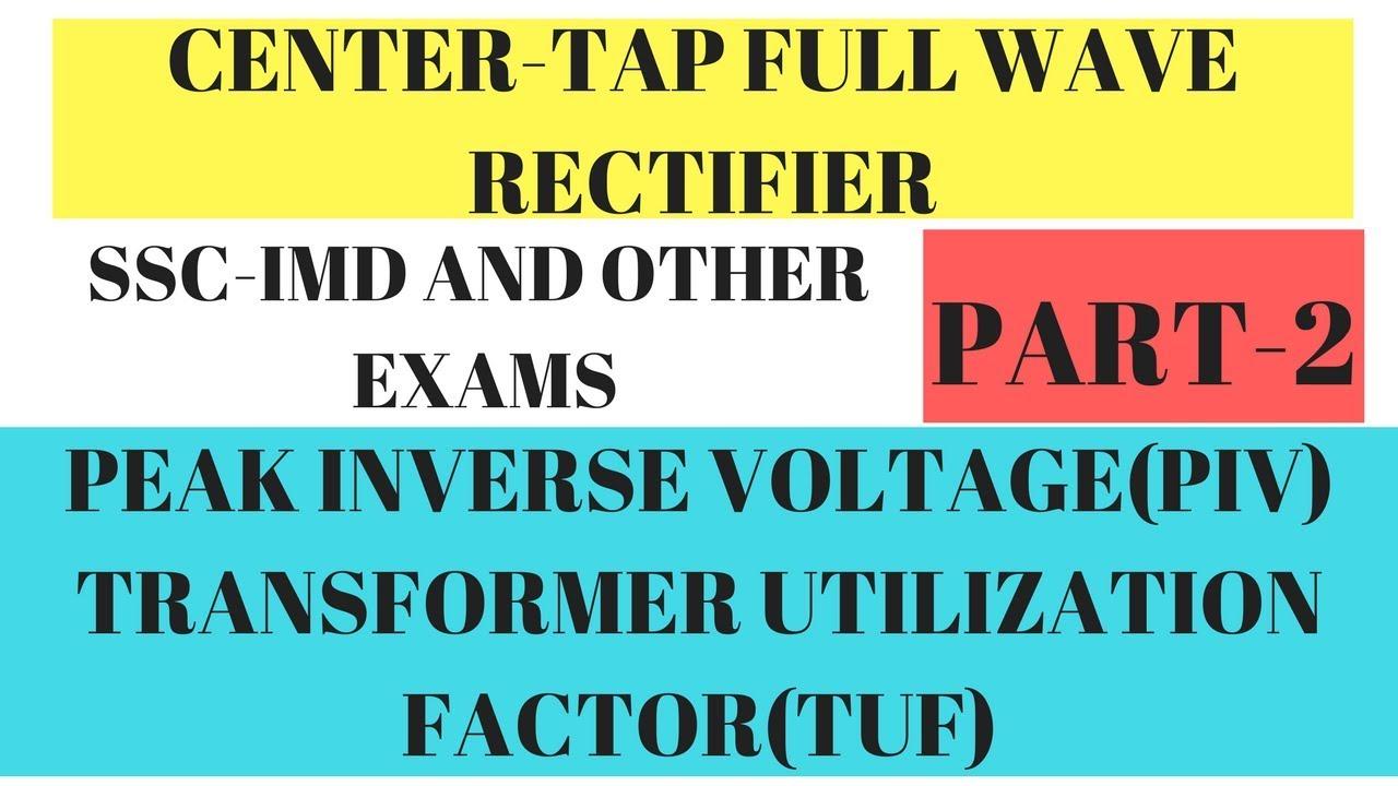 Peak Inverse Voltage Transformer Utilization Factor Center Tap Centre Full Wave Rectifier Part 2