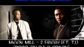 Meek Mill - 2 Fresh [ft. T.I. Prod. by E-Crack] (My Mix Check also discription)