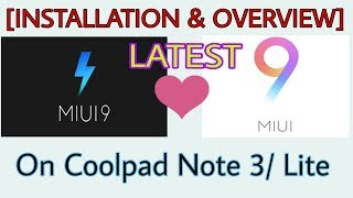[LATEST] MIUI 9 ROM For Coolpad Note 3/ Plus/ Lite (Installation & review)