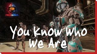 You Know Who We Are – Episode 19 – Red vs. Blue Season 12