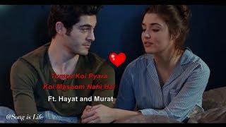 Tumsa Koi Pyara Koi Masoom Nahi Hai Feat. Hayat and Murat