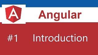 Angular 6 Tutorial - 1 - Introduction