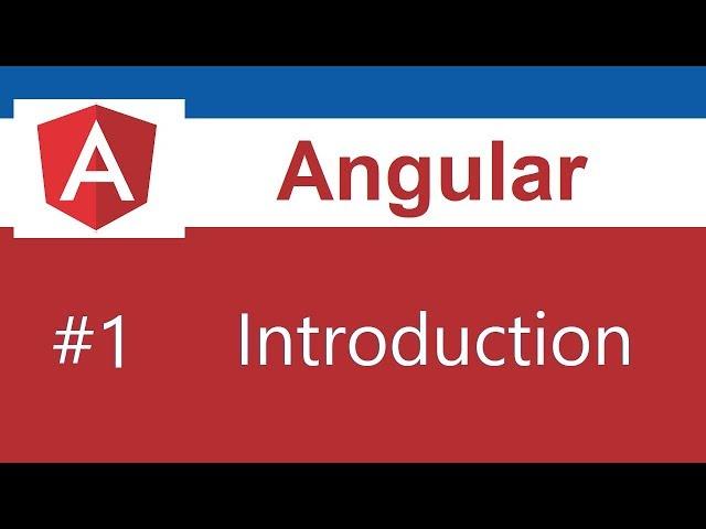 Angular 8 Tutorial - 1 - Introduction