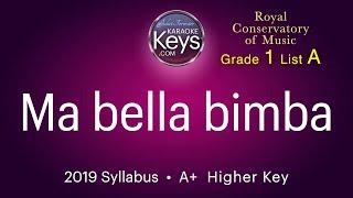 Ma bella bimba  A+  grade 1 RCM  (karaoke piano)  WITH LYRICS