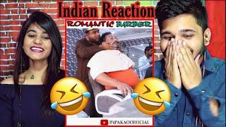 INDIANS React To ROMANTIC BARBER PRANK | P 4 Pakau