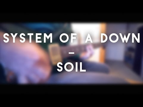 System Of A Down - Soil (full instrumental cover)