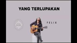 Download FELIX - Yang Terlupakan (Gudang Musik)