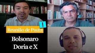 """Reunião de Pauta: """"Bolsonaro, Doria e X"""""""