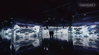 Black Waves: Lost, Immersed and Reborn / Black Waves: 埋もれ失いそして生まれる
