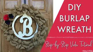 How To Make A Burlap Wreath and Add Wooden Letters