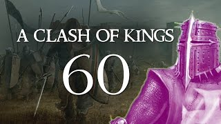 A Clash of Kings 2.2 - Part 60 (A CERTAIN SWORD - Warband Mod)