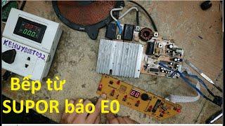 Lỗi E0 bếp từ SUPOR