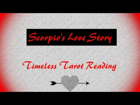 Scorpio **Love Story** Tarot Reading