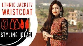 Ethnic Jacket/ Waistcoat Styling Ideas | Ethnic Jackets कैसे पहनें 9 तरीको से | Chirpy Tube