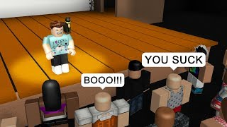 THEY BOO'D ME OFF STAGE! - Roblox Roleplay