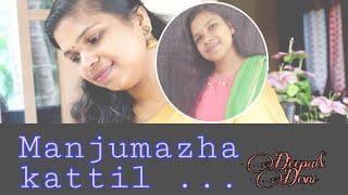 Manju mazhakkattil | Agathan songs | unplugged | Deepa Kishore