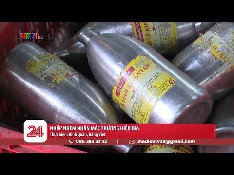 Phát hiện xưởng sản xuất bia có dấu hiệu nhập nhèm nhãn mác   VTV24