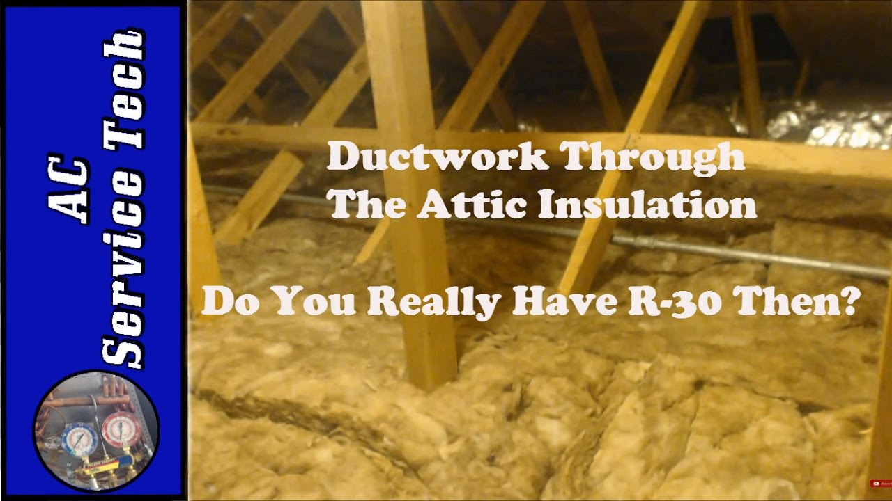 Ductwork going through your Attic Insulation? Do You Really Have R-60  Insulation Then? Explained!