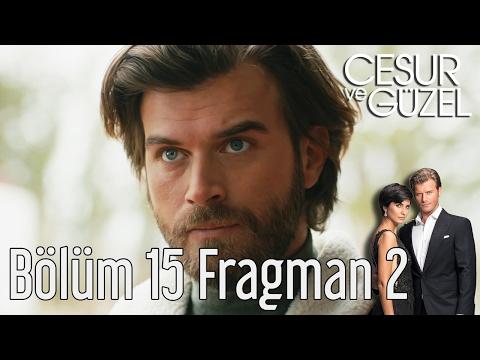 Cesur ve Güzel 15. Bölüm 2. Fragman