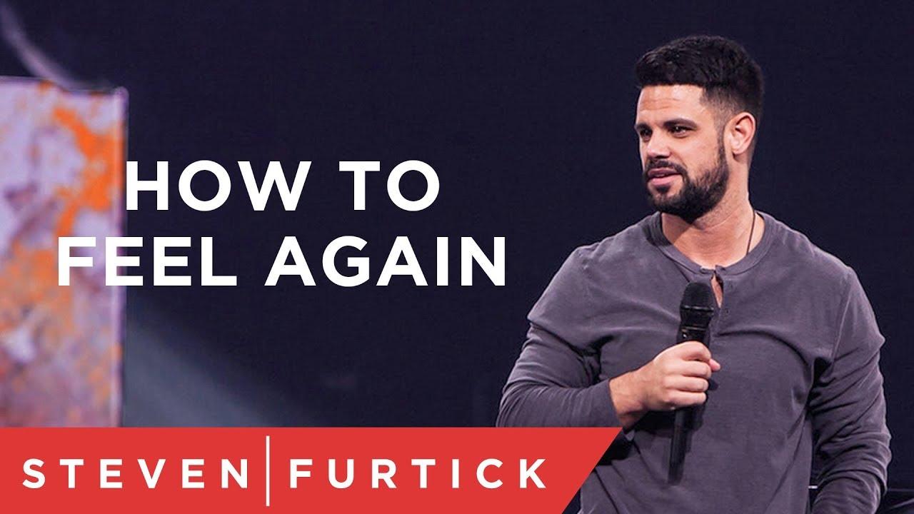 How To Feel Again   Pastor Steven Furtick