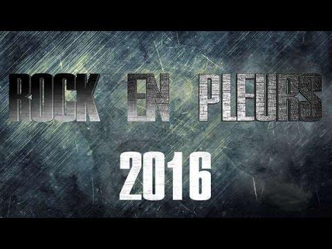 TEASER FESTIVAL DE MUSIQUE ROCK EN PLEURS 2016