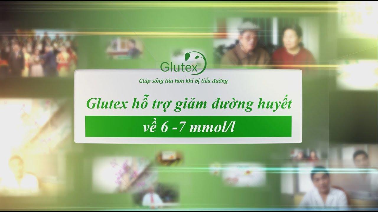 Glutex hỗ trợ giảm đường huyết về 6-7 mmol/l cho người tiểu đường