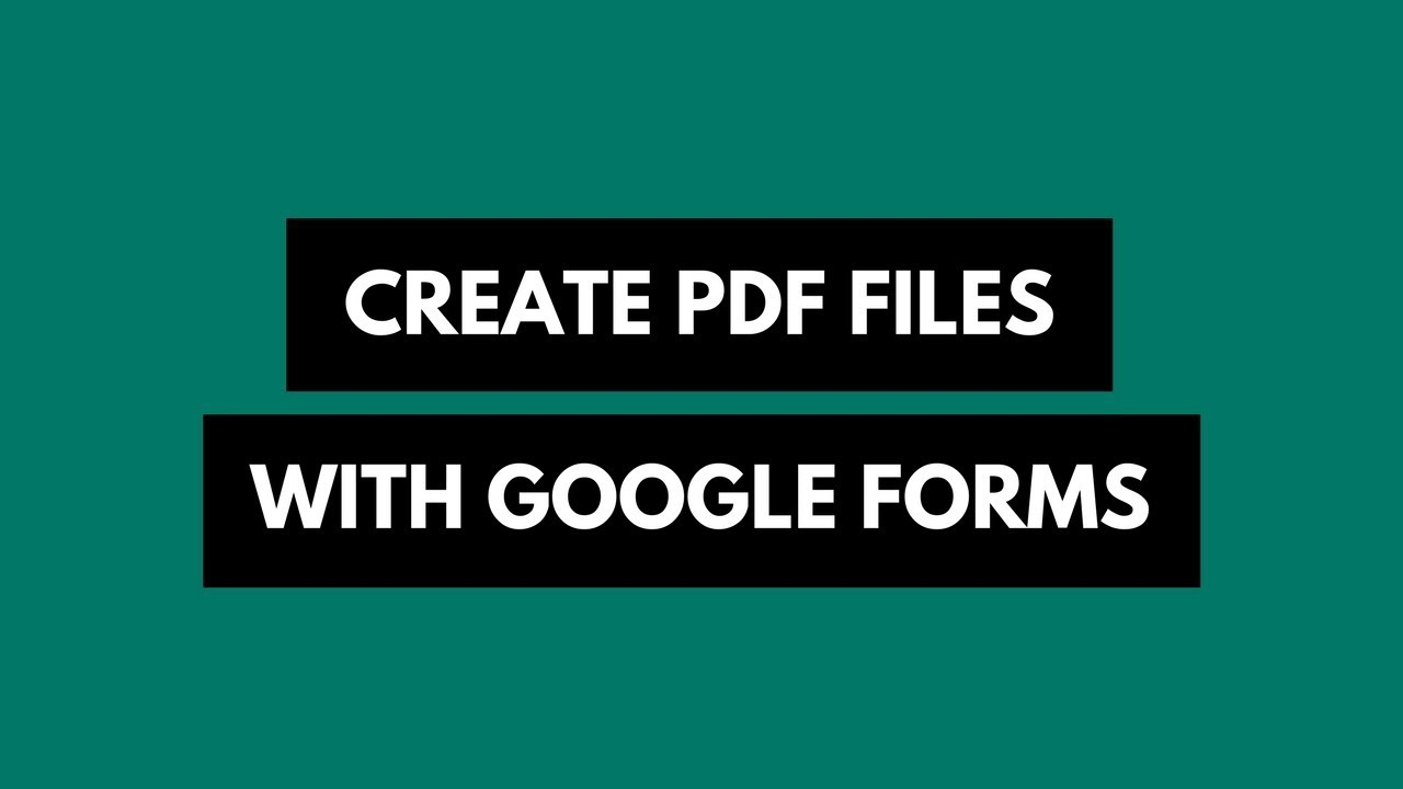 How To Automatically Create Pdfs With Google Form Responses Digital Inspiration