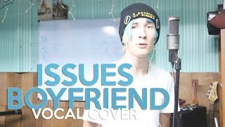 Issues - Boyfriend Cover