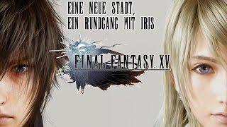 Eine neue Stadt, ein Rundgang mit Iris - Let's Play Final Fantasy XV #14