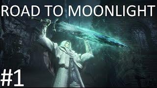 Bloodborne: The Moonlight Warrior Part 1 (LET