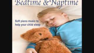 Bedtime & Naptime - Soft Piano Music to Help Your Child Sleep